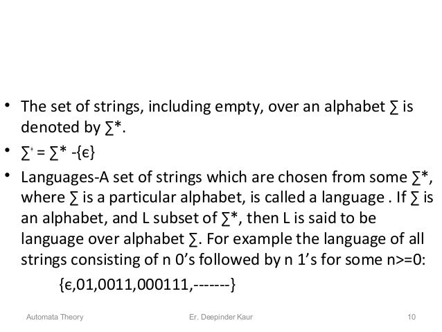 • The set of strings, including empty, over an alphabet ∑ is denoted by ∑*. • ∑+ = ∑* -{є} • Languages-A set of strings wh...