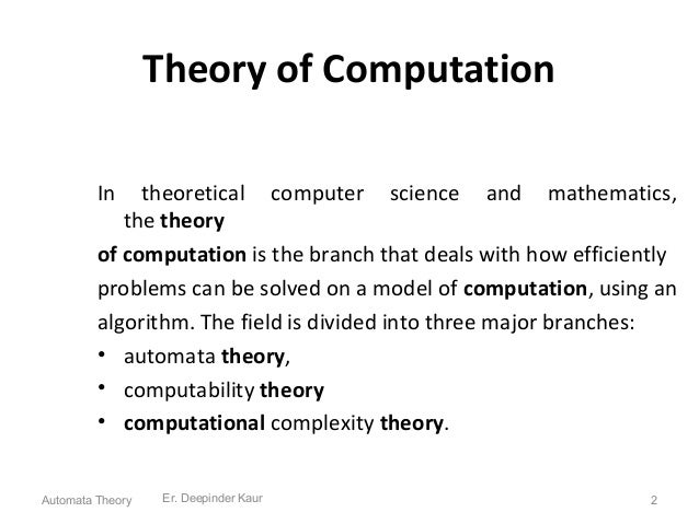 Theory of Computation In theoretical computer science and mathematics, the theory of computation is the branch that deals ...