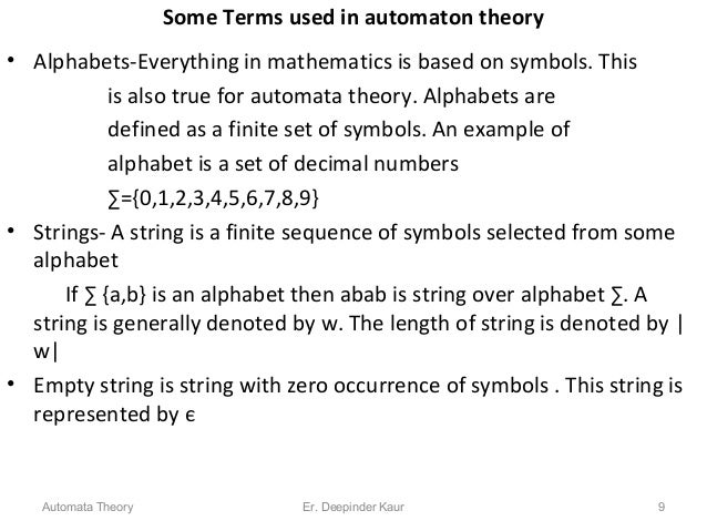 Some Terms used in automaton theory • Alphabets-Everything in mathematics is based on symbols. This is also true for autom...
