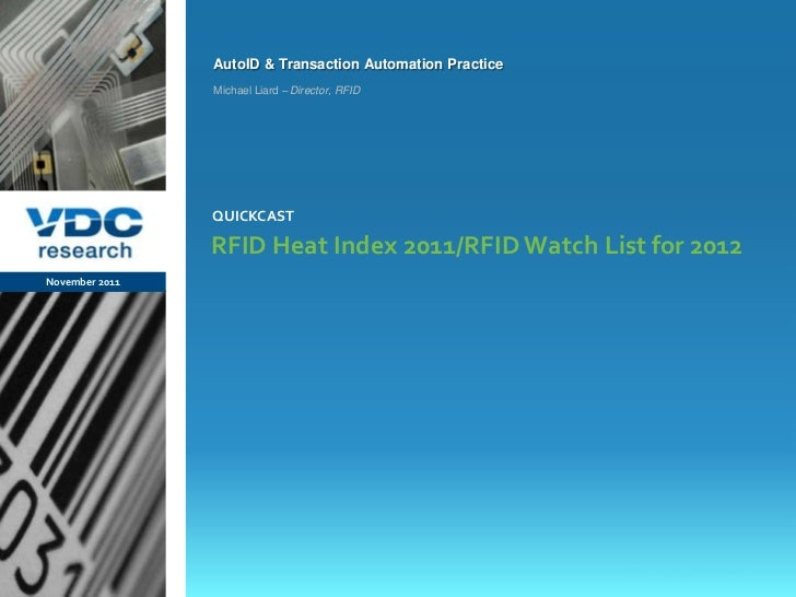AutoID & Transaction Automation Practice                  Michael Liard – Director, RFID                  QUICKCAST       ...