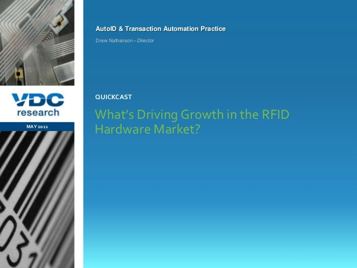 What's Driving Growth in the RFID Hardware Market?<br />MAY 2011<br />QUICKCAST<br />Drew Nathanson–Director<br />