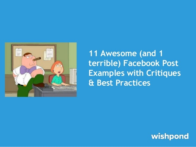 11 Awesome (and 1 terrible) Facebook Post Examples with Critiques & Best Practices