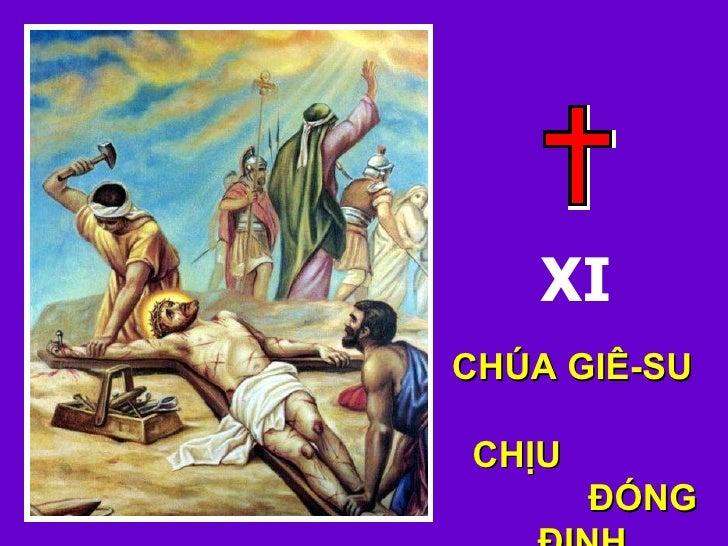 XI CHÚA GIÊ-SU  CHỊU  ĐÓNG ĐINH