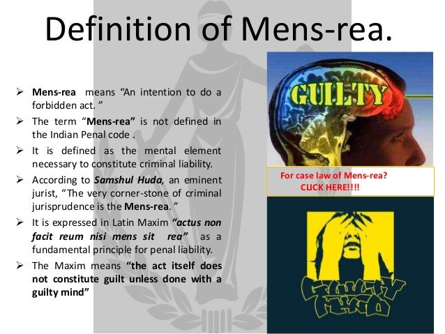 mens rea Mens rea -- a defendant's mental state most crimes require what attorneys refer to as mens rea, which is simply latin for a guilty mind in other words, what a defendant was thinking and what the defendant intended when the crime was committed mens rea allows the criminal justice system to differentiate between.
