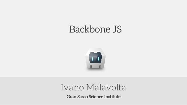 Gran Sasso Science Institute Ivano Malavolta Backbone JS