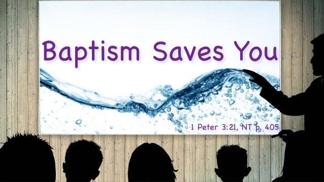 Baptism Saves You 1 Peter 3:21, NT p. 405