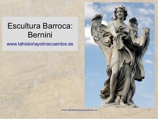 www.lahistoriayotroscuentos.es 1 Escultura Barroca: Bernini www.lahistoriayotroscuentos.es