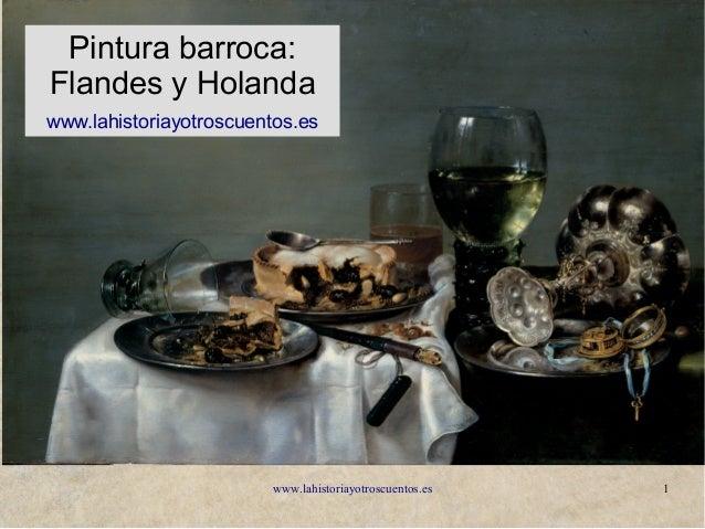 www.lahistoriayotroscuentos.es 1 Pintura barroca: Flandes y Holanda www.lahistoriayotroscuentos.es