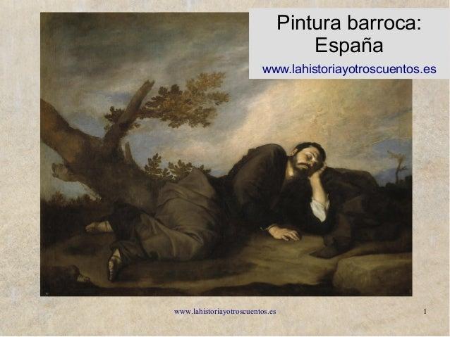 www.lahistoriayotroscuentos.es 1 Pintura barroca: España www.lahistoriayotroscuentos.es