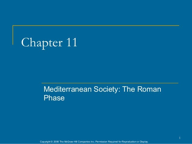 Chapter 11      Mediterranean Society: The Roman      Phase                                                               ...
