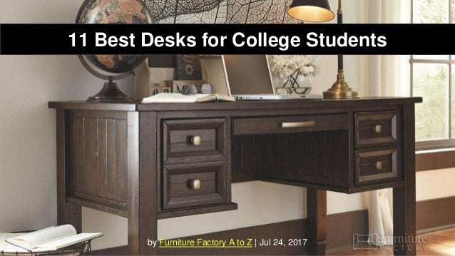 By Furniture Factory A To Z   Jul 24, 2017 11 Best Desks For College ...