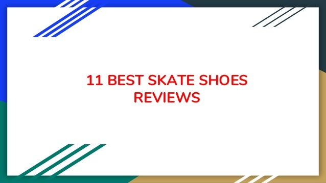 11 BEST SKATE SHOES REVIEWS