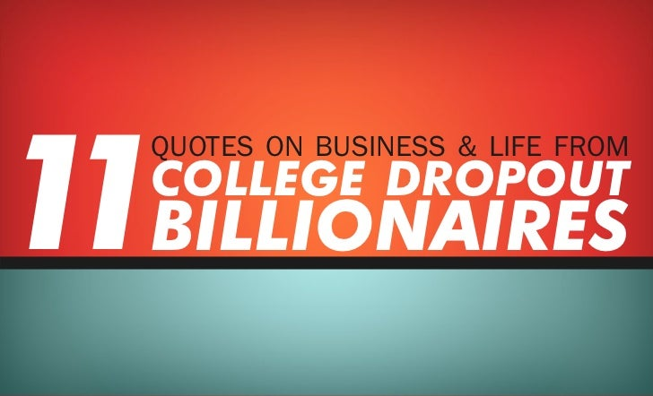 1 Billionaires 1   Quotes on Business & Life from   college dropout