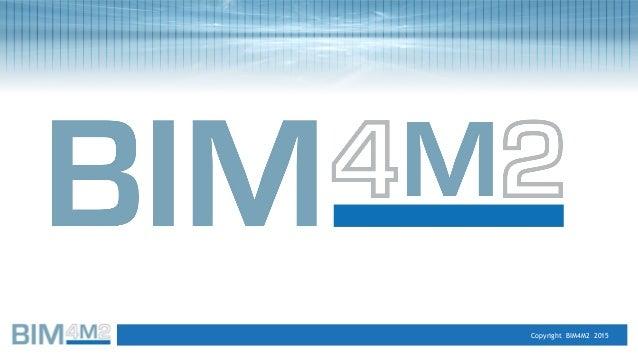 Copyright BIM4M2 2015