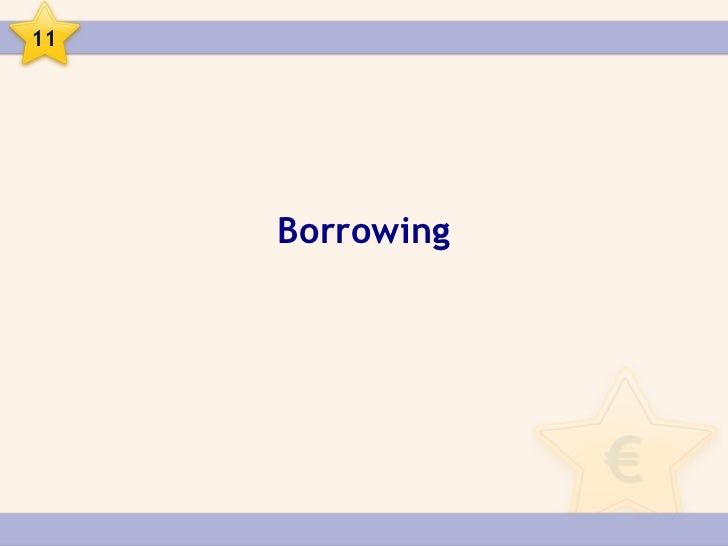 11     Borrowing