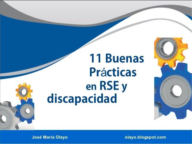 José María Olayo olayo.blogspot.com11 BuenasdiscapacidadPr cticasáen RSE y