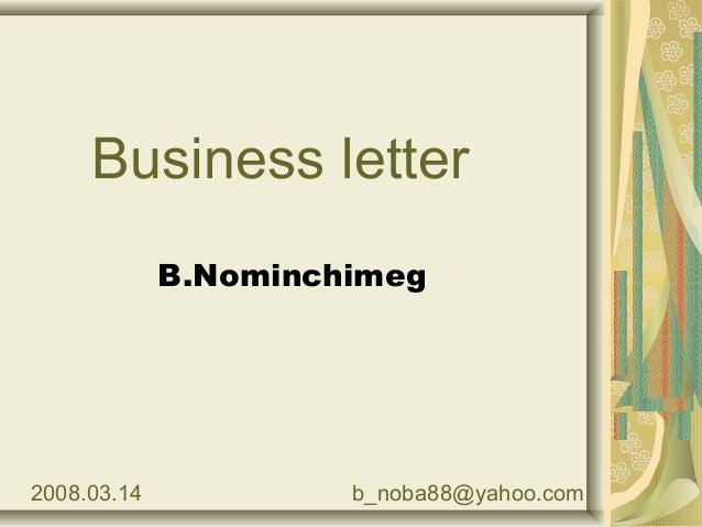 Business letter B.Nominchimeg 2008.03.14 b_noba88@yahoo.com