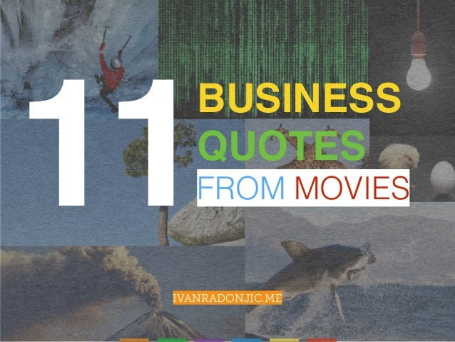 BUSINESS QUOTES FROM MOVIES IVANRADONJIC.ME 11
