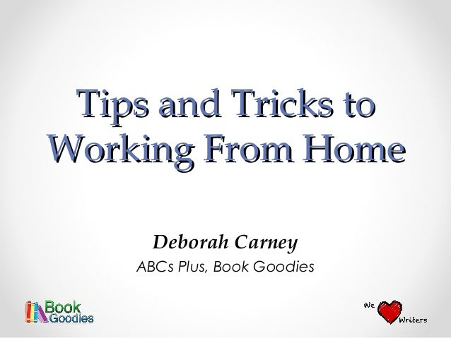 Tips and Tricks toWorking From Home      Deborah Carney    ABCs Plus, Book Goodies