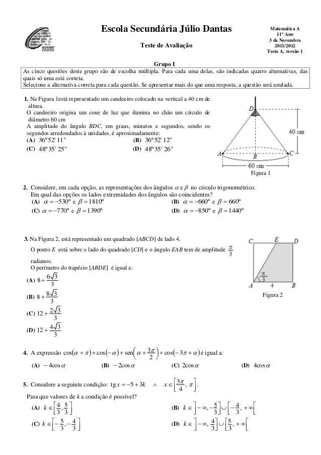 Escola Secundária Júlio Dantas Teste de Avaliação Matemática A 11º Ano 3 de Novembro 2011/2012 Teste A, versão 1 Grupo I A...