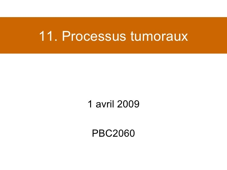 11. Processus tumoraux 1 avril 2009 PBC2060