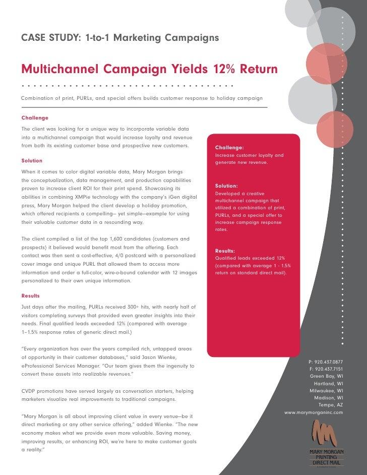 CASE STUDY: 1-to-1 Marketing CampaignsMultichannel Campaign Yields 12% Return••••••••••••••••••••••••••••••••••••Combinati...
