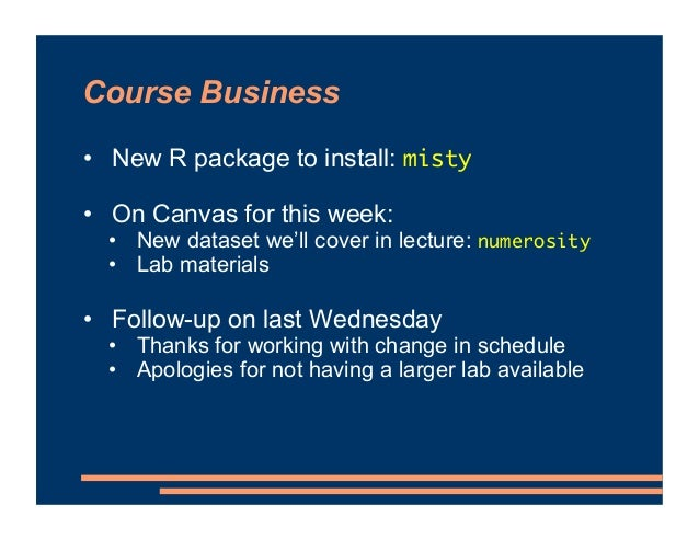Course Business • New R package to install: misty • On Canvas for this week: • New dataset we'll cover in lecture: numeros...