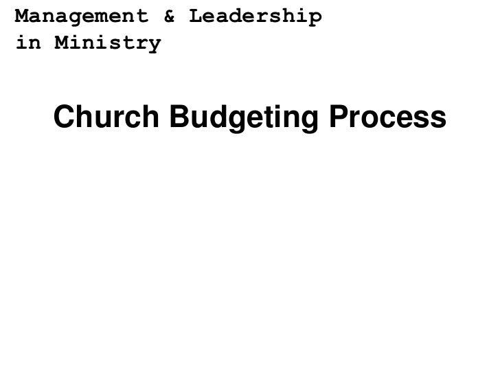 Management & Leadershipin Ministry  Church Budgeting Process