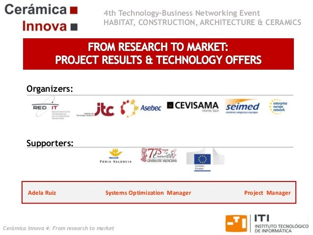 4th Technology-Business Networking Event HABITAT, CONSTRUCTION, ARCHITECTURE & CERAMICS  Organizers:  Supporters:  Adela R...