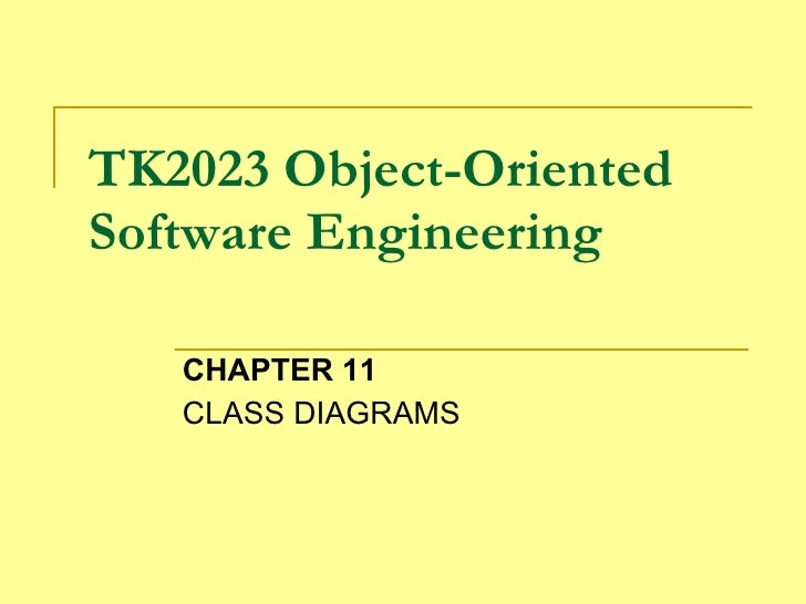 TK2023 Object-Oriented Software Engineering CHAPTER 11 CLASS DIAGRAMS