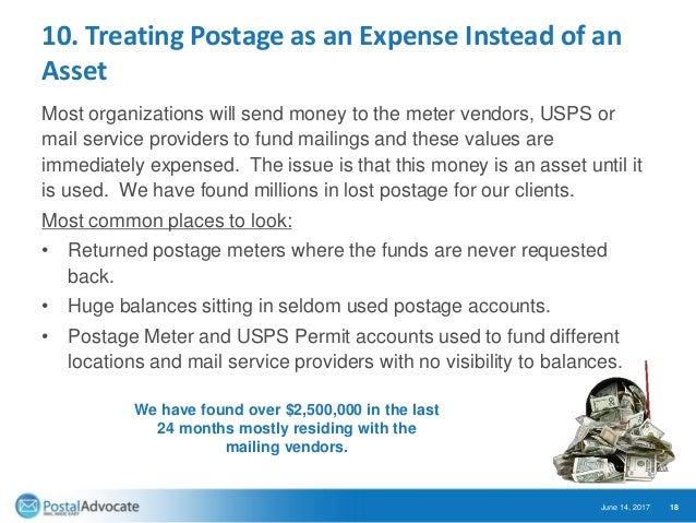 10. Treating Postage as an Expense Instead of an Asset Most organizations will send money to the meter vendors, USPS or ma...