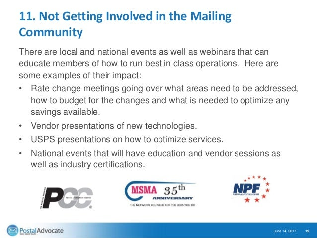 11. Not Getting Involved in the Mailing Community There are local and national events as well as webinars that can educate...