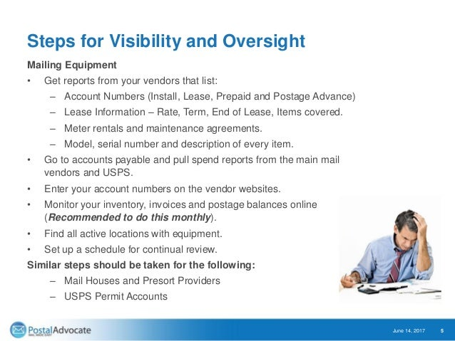 Steps for Visibility and Oversight Mailing Equipment • Get reports from your vendors that list: – Account Numbers (Install...
