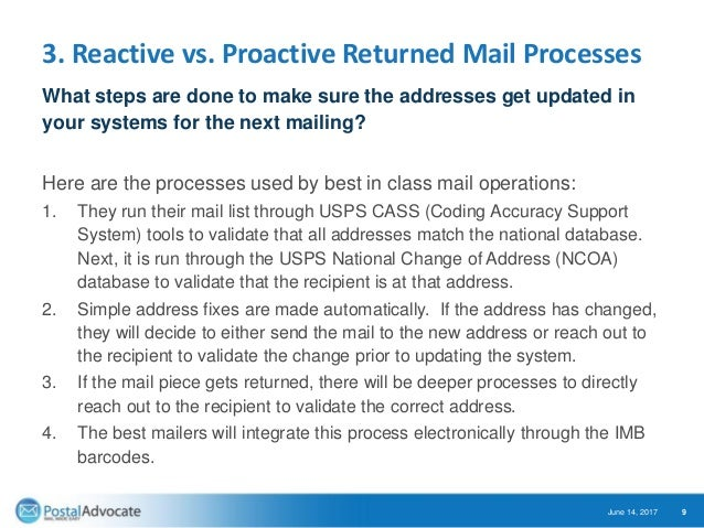 3. Reactive vs. Proactive Returned Mail Processes What steps are done to make sure the addresses get updated in your syste...