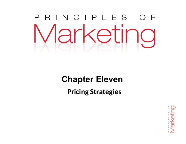 Chapter 11- slide 1 Chapter Eleven Pricing Strategies