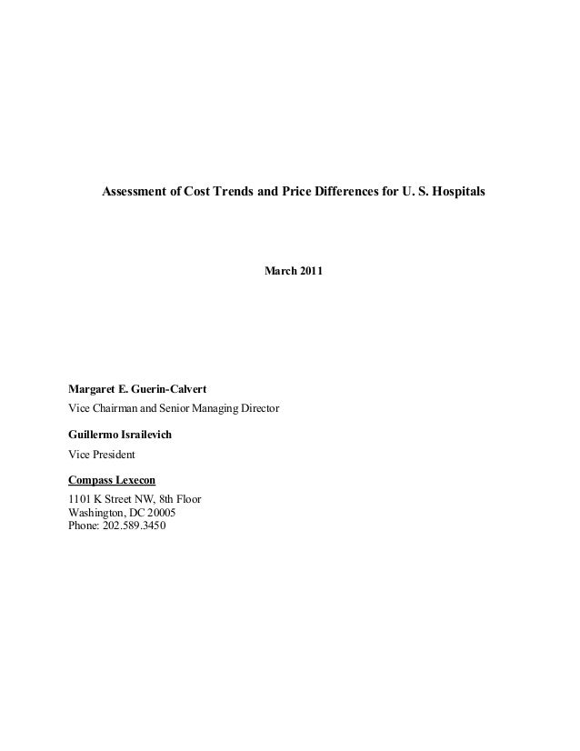 Assessment of Cost Trends and Price Differences for U. S. Hospitals  March 2011  Margaret E. Guerin-Calvert Vice Chairman ...