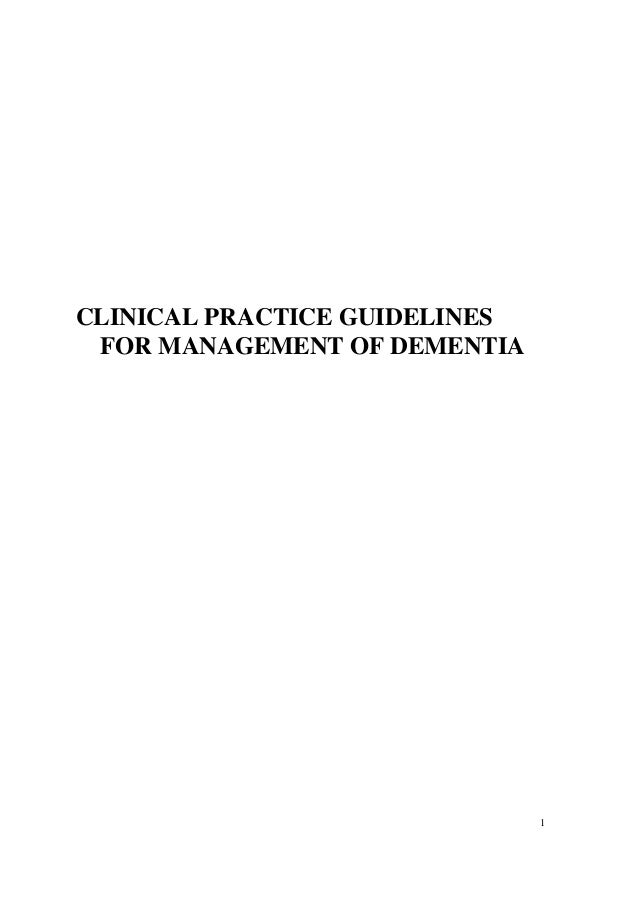 CLINICAL PRACTICE GUIDELINES FOR MANAGEMENT OF DEMENTIA  1