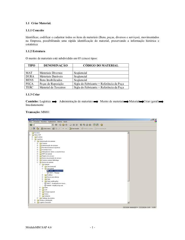 1.1 Criar Material.1.1.1 ConceitoIdentificar, codificar e cadastrar todos os itens de materiais (Bens, peças, diversos e s...