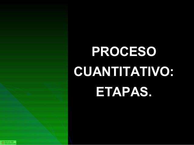 PROCESOCUANTITATIVO:  ETAPAS.