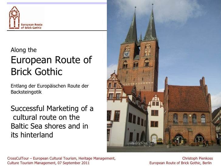 Along the European Route of Brick Gothic Entlang der Europäischen Route der Backsteingotik Successful Marketing of a  cult...