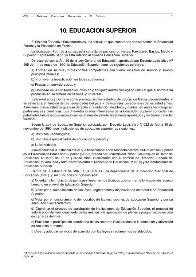 OEI - Sistemas Educativos Nacionales - El Salvador 2  10. EDUCACIÓN SUPERIOR  El Sistema Educativo Salvadoreño es una estr...
