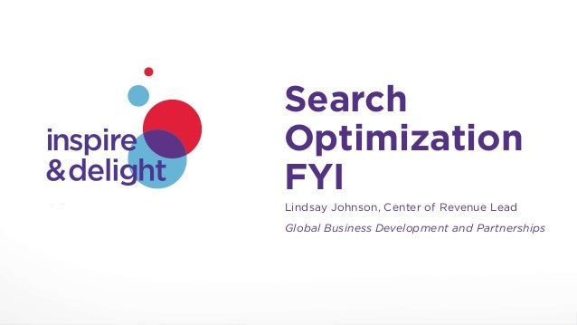 1Yahoo! Center of Revenue Search Optimization FYI Lindsay Johnson, Center of Revenue Lead Global Business Development and ...