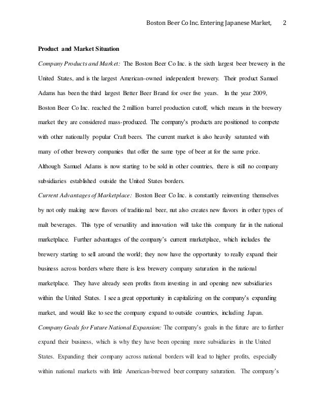 the boston beer company 2 essay Title length color rating : boston beer company : business analysis part 2 essays - the company has a very good inventory control system after they are able to locate good quality suppliers that are able to meet the demand of the company, they then strive to maintain those relationships.