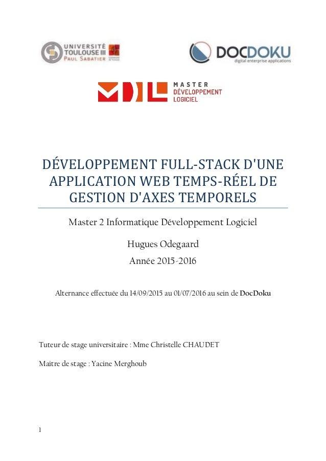 1 DÉVELOPPEMENT FULL-STACK D'UNE APPLICATION WEB TEMPS-RÉEL DE GESTION D'AXES TEMPORELS Master 2 Informatique Développemen...
