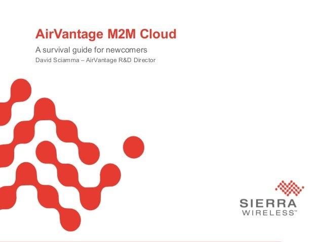 PageAirVantage M2M CloudA survival guide for newcomersDavid Sciamma – AirVantage R&D Director