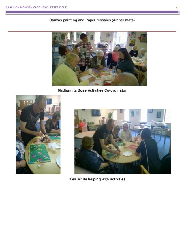 BASILDON MEMORY CAFE NEWSLETTER ISSUE 1 11 Canvas painting and Paper mosaics (dinner mats) Madhumita Bose Activities Co-or...