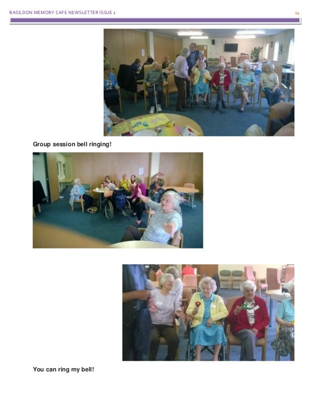 BASILDON MEMORY CAFE NEWSLETTER ISSUE 1 14 Group session bell ringing! You can ring my bell!