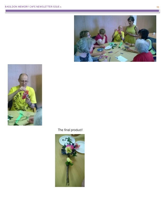 BASILDON MEMORY CAFE NEWSLETTER ISSUE 1 19 The final product!