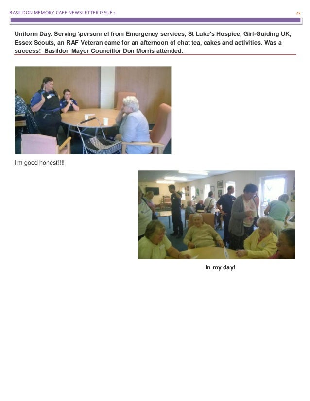 BASILDON MEMORY CAFE NEWSLETTER ISSUE 1 23 Uniform Day. Serving personnel from Emergency services, St Luke's Hospice, Girl...