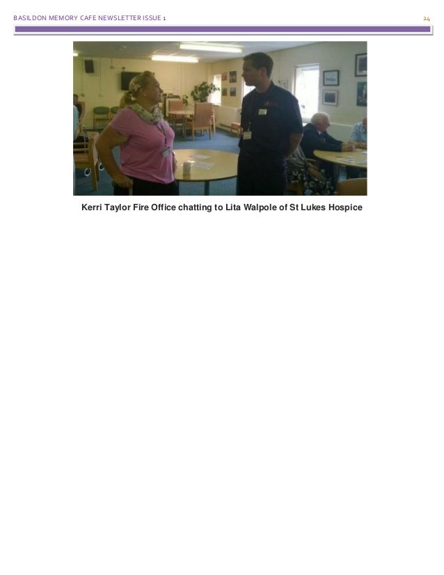 BASILDON MEMORY CAFE NEWSLETTER ISSUE 1 24 Kerri Taylor Fire Office chatting to Lita Walpole of St Lukes Hospice